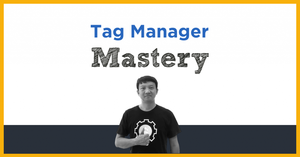 TAG MANAGER MASTERY